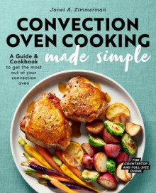 Convection Oven Cooking Made Simple av Janet A Zimmerman (Heftet)