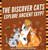 Omslag - The Discover Cats Explore Ancient Egypt