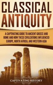 Classical Antiquity av Captivating History (Innbundet)