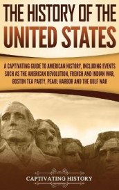 The History of the United States av Captivating History (Innbundet)