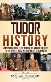 Tudor History av Captivating History (Innbundet)