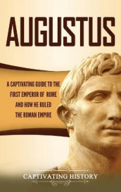 Augustus av Captivating History (Innbundet)