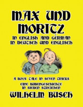 Max und Moritz in English and Deutsch av Wilhelm Busch (Heftet)