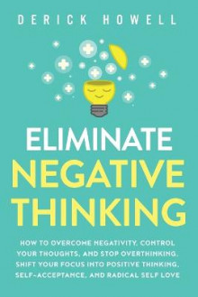 Eliminate Negative Thinking av Derick Howell (Heftet)