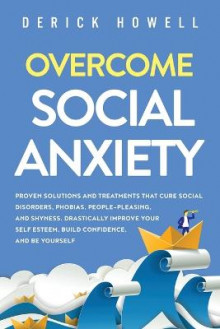 Overcome Social Anxiety av Derick Howell (Heftet)