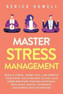 Master Stress Management av Derick Howell (Heftet)