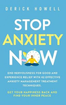 Stop Anxiety Now av Derick Howell (Innbundet)