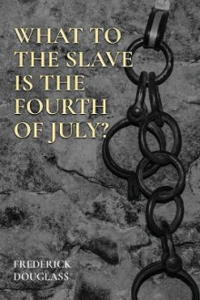 What to the Slave Is the Fourth of July? av Frederick Douglass (Heftet)