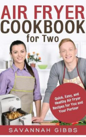 Air Fryer Cookbook for Two av Savannah Gibbs (Innbundet)