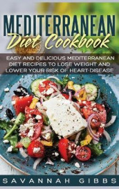 Mediterranean Diet Cookbook av Savannah Gibbs (Innbundet)