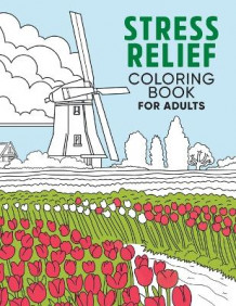 Stress Relief Coloring Book for Adults (Heftet)