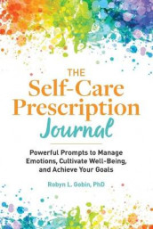 The Self Care Prescription Journal av Robyn Gobin (Heftet)