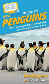 HowExpert Guide to Penguins av Howexpert og Skylar Isaac (Innbundet)