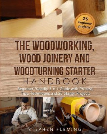 The Woodworking, Wood Joinery and Woodturning Starter Handbook av Stephen Fleming (Heftet)