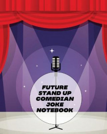 Future Stand Up Comedian Joke Notebook av Patricia Larson (Heftet)