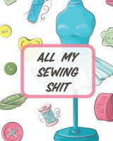 Omslag - All My Sewing Shit