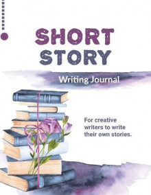 Short Story Writing Journal av Amy Newton (Heftet)