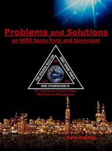 Problems and Solutions on MRO Spare Parts and Storeroom av Rolly Angeles (Innbundet)