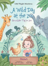 Omslag - A Wild Day at the Zoo / Ein wilder Tag im Zoo - German Edition