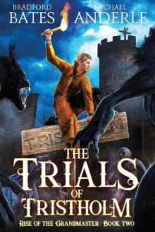 The Trials of Tristholm av Michael Anderle og Bradford Bates (Heftet)