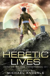 The Heretic Lives av Michael Anderle (Heftet)