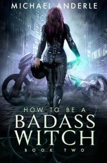 How To Be A Badass Witch av Michael Anderle (Heftet)