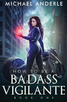 How To Be A Badass Vigilante av Michael Anderle (Heftet)