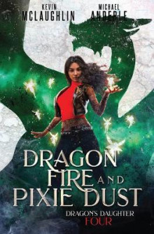 Dragon Fire and Pixie Dust av Michael Anderle og Kevin McLaughlin (Heftet)