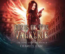 Wings of the Valkyrie av Charley Case og Martha Carr (Lydbok-CD)