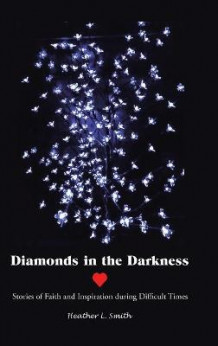 Diamonds in the Darkness av Heather L Smith (Innbundet)