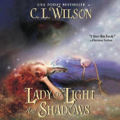 Lady of Light and Shadows av C L Wilson (Lydbok-CD)