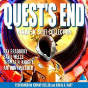 Quest's End av Ray D Bradbury, Thomas H Knight, Anthony Pelcher og Basil Wells (Lydbok-CD)