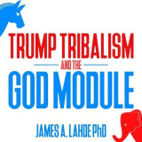 Omslag - Trump Tribalism and the God Module