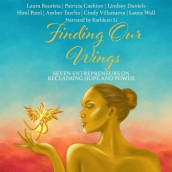 Finding Our Wings av Laura Bautista, Patricia Cashion, Lindsey Daniels, Hiral Patel, Amber Tarcha, Various Authors, Cindy Villanueva og Laura Wall (Lydbok-CD)