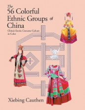 The 56 Colorful Ethnic Groups of China av Xiebing Cauthen (Heftet)
