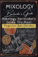 Omslag - Mixology Bartender's Guide The Most Popular Bar Drinks