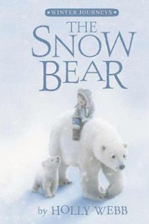 The Snow Bear av Holly Webb (Innbundet)