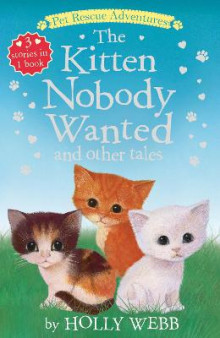 The Kitten Nobody Wanted and Other Tales av Holly Webb (Heftet)