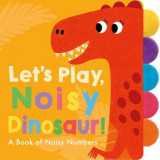 Omslag - Let's Play, Noisy Dinosaur!