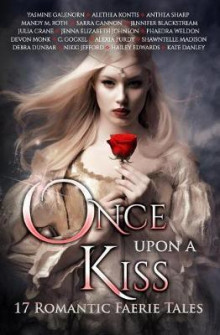 Once Upon a Kiss av Alethea Kontis, Mandy M Roth og Jennifer Blackstream (Heftet)