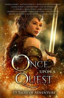 Once Upon a Quest av Annie Bellet, Alethea Kontis og Anthea Sharp (Heftet)