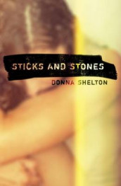 Sticks and Stones av Donna Shelton (Heftet)
