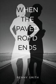 When the Paved Road Ends av Penny Smith (Heftet)