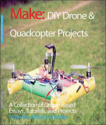 DIY Drone and Quadcopter Projects av The Editors of Make (Heftet)