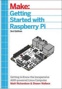 Getting Started with Raspberry Pi av Shawn Wallace og Matt Richardson (Heftet)