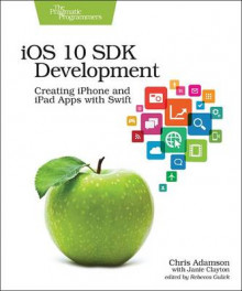 iOS 10 SDK Development av Chris Adamson og Janie Clayton (Heftet)