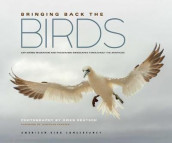 Bringing Back the Birds av American Bird Conservancy (Innbundet)