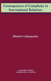 Consequences of Complicity in International Relations av Dimitris Liakopoulos (Innbundet)