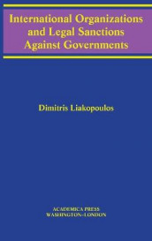 International Organizations and Legal Sanctions Against Governments av Dimitris Liakopoulos (Innbundet)