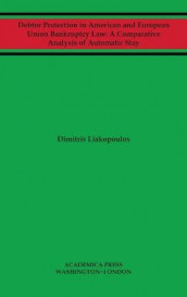 Debtor Protection in American and European Union Bankruptcy Law av Dimitris Liakopoulos (Innbundet)